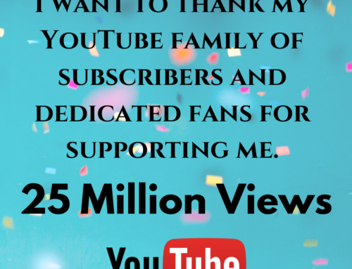 25 Million Views on YouTube! Thank you ALL